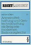 Arzneimittelhaftung und Gentechnikhaftung als Beispiele modernen Risikoausgleichs: Mit rechtsvergleichenden Ausblicken zum türkischen und schweizerischen Recht (Recht und Medizin)