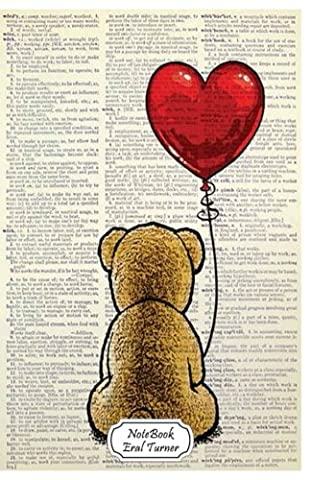 Notebook: Journal Dot-Grid,Graph,Lined,Blank No Lined : Teddy Bear with Love