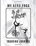 My Acro Yoga Training Journal: 3 Year Yoga Planner 2019-2021