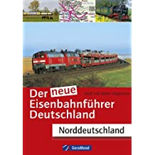 Der neue Eisenbahnführer Deutschland: alle Strecken, alle Bahnhöfe, alle Fahrzeuge - für ganz Norddeutschland inkl. Register zum Nachschlagen aller Bahnhöfe und Streckennummern