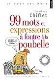 99 Mots et Expressions à foutre à la poubelle - Points - 12/11/2009