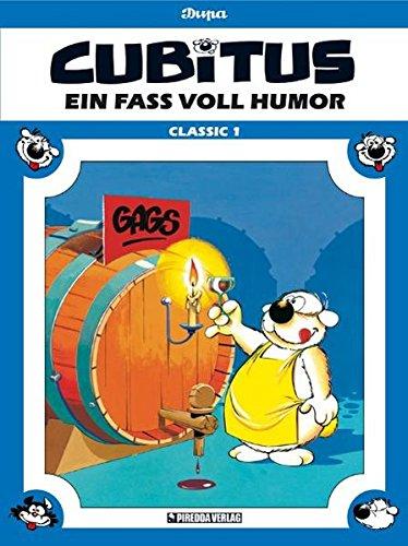 Cubitus - Classic, Band 1: Ein Fass voll Humor