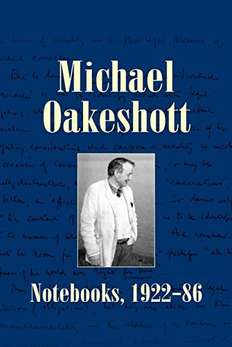 Michael Oakeshott: Notebooks, 1922-86 (Michael Oakeshott Selected Writings) by Michael Oakeshott (2014-02-01)