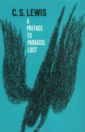 A Preface to Paradise Lost: Being the Ballard Matthews Lectures Delivered at University College, North Wales, 1941 by C.S. Lewis (2007-03-08)