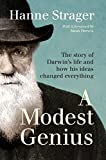 Part biography, part popular science, A Modest Genius provides a lively, engaging account of Darwin's life and the events that inspired his groundbreaking theory. Science writer and biologist Hanne Strager brings Darwin to life while offering the ess...