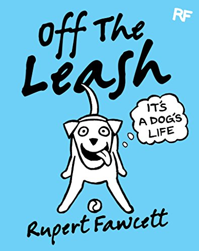 off-the-leash-its-a-dogs-life
