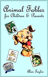 Animal Fables For Children and Parents
