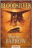 Bloodsilver | Barrow, Wayne (1951-....). Auteur