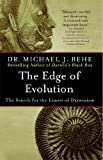 The Edge of Evolution - The Search for the Limits of Darwinism by Behe, Michael J. (2008) Paperback - 01/01/2008