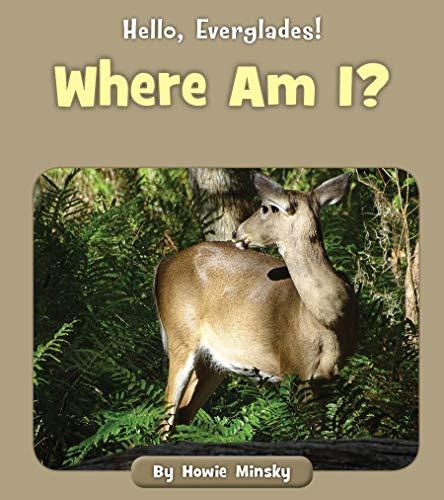 Where Am I? (Hello, Everglades!) (English Edition)