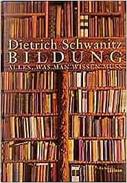 Bildung. Alles, was man wissen muss: Amazon.de: Dietrich ...