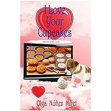I Love Your Cupcakes. M'encanten els teus cupcakes. (Catalan Edition)