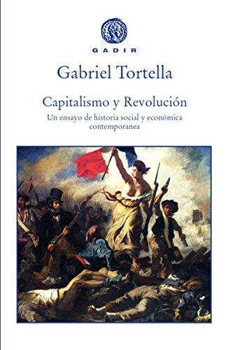 Capitalismo y revolución (Gadir Ensayo y Biografía) por Gabriel Tortellla