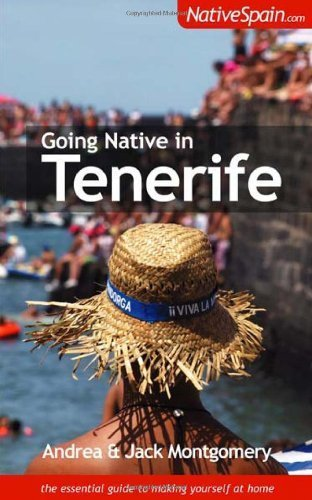 Going Native in Tenerife by Andrea Montgomery (2008-12-05)