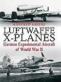 Luftwaffe X-Planes: German Experimental Aircraft of gebraucht kaufen  Wird an jeden Ort in Deutschland