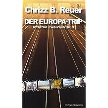 DER EUROPA-TRIP: InterRail ZweiPunktNull (Land&Stadt / Reise- und Landschaftbeschreibungen)