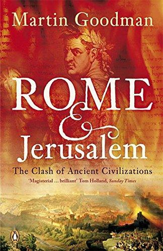 Rome and Jerusalem: The Clash of Ancient Civilizations di Martin Goodman
