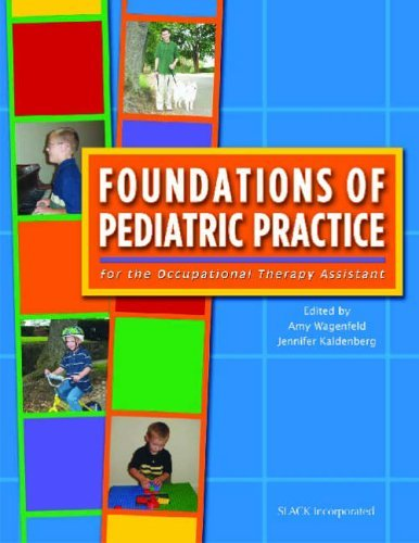 Foundations of Pediatric Practice for the Occupational Therapy Assistant by Amy Wagenfeld (2005-02-28)