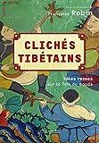Clichés tibétains: idées reçues sur le Tibet (Idees recues)