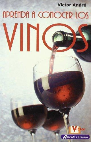 Aprenda a conocer los vinos (Aprende y Practica/ Learn and Practice)