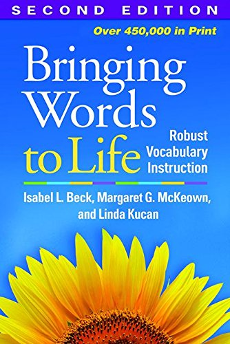Bringing Words to Life, Second Edition: Robust Vocabulary Instruction por Isabel L. Beck