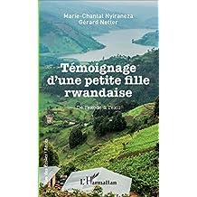 Témoignage d'une petite fille rwandaise: De l'exode à l'exil