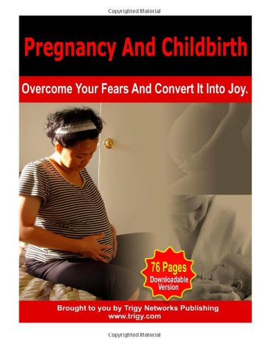 pregnancy-and-childbirth-overcome-your-fears-and-convert-it-into-joy