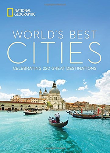 The World's Best Cities: Celebrating 220 Great Destinations