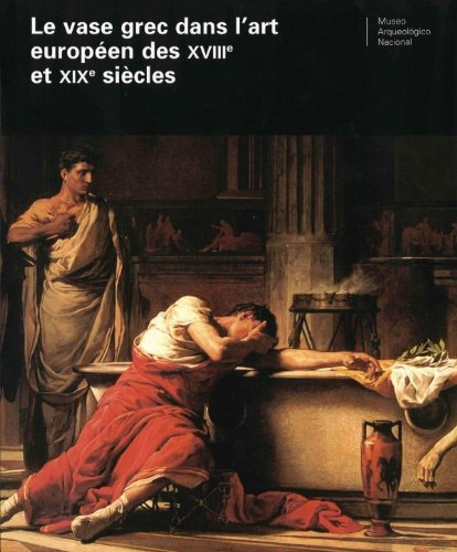 Le vase grec dans l'art europeen des XVIIIe et XIXe siecles par  (Broché - May 6, 2009)