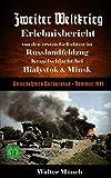 Zweiter Weltkrieg Erlebnisbericht von den ersten Gefechten im Russlandfeldzug - Kesselschlacht bei Bialystok & Minsk: Unternehmen Barbarossa Sommer 1941
