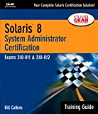 Solaris 8 Training Guide (310-011 and 310-012): System Administrator Certification...