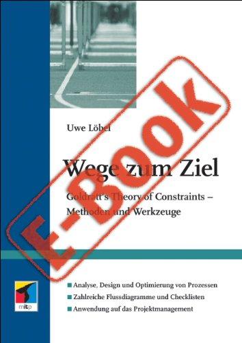 Wege zum Ziel. E-Book: Goldratt's Theory of Constraints - Methoden und Werkzeuge - Wirtschaft-werkzeug