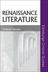 Renaissance Literature (Edinburgh Critical Guides to Literature) by Siobhan Keenan (2008-08-27)