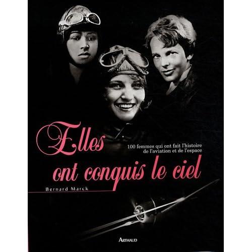 Elles ont conquis le ciel : 100 femmes qui ont fait l'histoire de l'aviation et de l'histoire