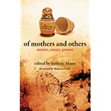 Of Mothers and others – Stories, Essays, Poems