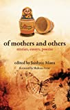 of Mothers and Others : Stories, Essays, Poems price comparison at Flipkart, Amazon, Crossword, Uread, Bookadda, Landmark, Homeshop18