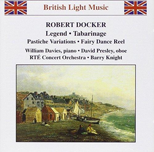 British Light Music - Robert Docker: Legend/Tabarinage