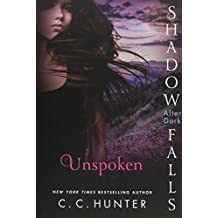Unspoken: Shadow Falls: After Dark by C. C. Hunter (2015-10-27)