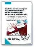 Richtlinien zur Gewinnung von Blut und Blutbestandteilen und zur Anwendung von Blutprodukten (Hämotherapie): Aufgestellt gemäß Transfusionsgesetz von 2005 Mit Änderungen und Ergänzungen 2007