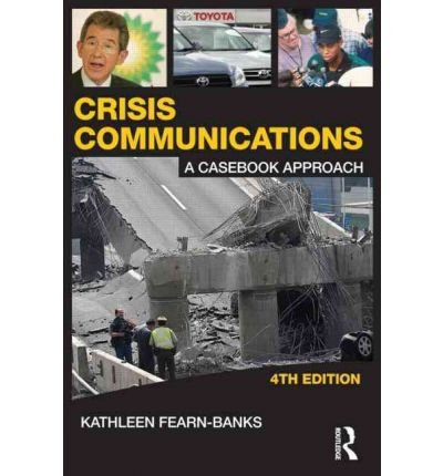 crisis-communications-a-casebook-approach-author-kathleen-fearn-banks-published-on-october-2010
