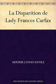 La Disparition de Lady Frances Carfax (French Edition) de [Doyle, Arthur Conan]