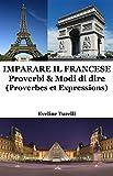 Scarica Libro Imparare il Francese Proverbi Modi di dire (PDF,EPUB,MOBI) Online Italiano Gratis