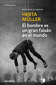 El hombre es un gran faisán en el mundo par Herta Müller