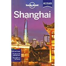 Lonely Planet Shanghai (Travel Guide) by Lonely Planet, Harper, Damian, Pitts, Christopher (2013) Paperback