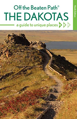 The Dakotas Off the Beaten Path: A Guide to Unique Places (Off the Beaten Path Series)