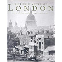 Historic Views of London: Photographs From the Collection of B.E.C. Howarth-Loomes