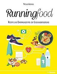 Runningfood: Rezepte und Ernährungstipps zur Leistungssteigerung (Balance Food) (German Edition)