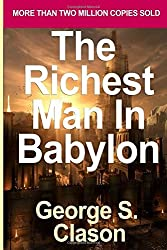 The Richest Man in Babylon: George S. Clason's Bestselling Guide to Financial Success: Saving Money and Putting It to Work for You by George S Clason (1999-10-29)