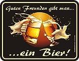 Original RAHMENLOS Blechschild für den Biertrinker: guten Freunden gibt man .. ein Bier! Nr.3639