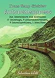 Autorenexpress: Ein Schreibkurs zum Mitreisen: 22 Reisetage, 8 Autorencharaktere, 8 Schreibprobleme, 1 Schaffner